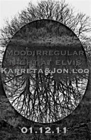 9 χρόνια elvis: Moodirregular Night : Karreta & Jon Loq @ Elvis