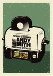 Dj Andy Smith (Portishead Official DJ) @ Tokyo
