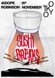 Sushi Breaks PT.II : Robinson & 45Dope @ Tokyo