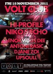 Hi-Profile, Niko S Echo, Enormous Dee, Djane Zoi, Upsoull & Antoni Rasic @ Volt
