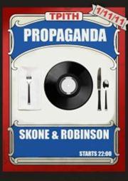 Dj Skone & Robinson @ Propaganda