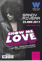 Show me love με τον Sandy Rivera @ W night club