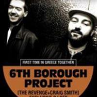 The Revenge & Craig Smith a.k.a 6th Borough Project @ Omilos