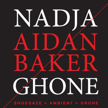 Nadja, Aidan Baker και Ghone στον 1ο Όροφο