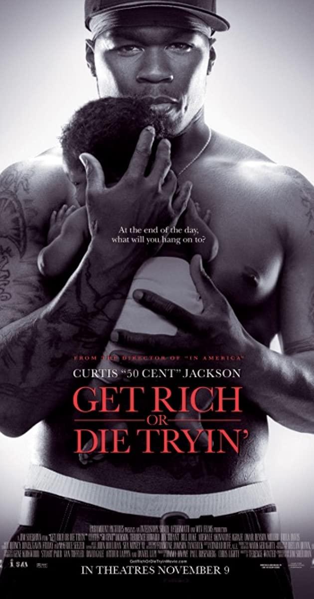Πόστερ της ταινίας «Get Rich or Die Tryin' (2005)»