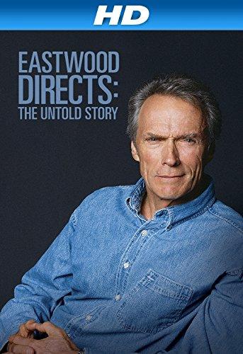 Πόστερ της ταινίας «Eastwood Directs: The Untold Story (2013)»