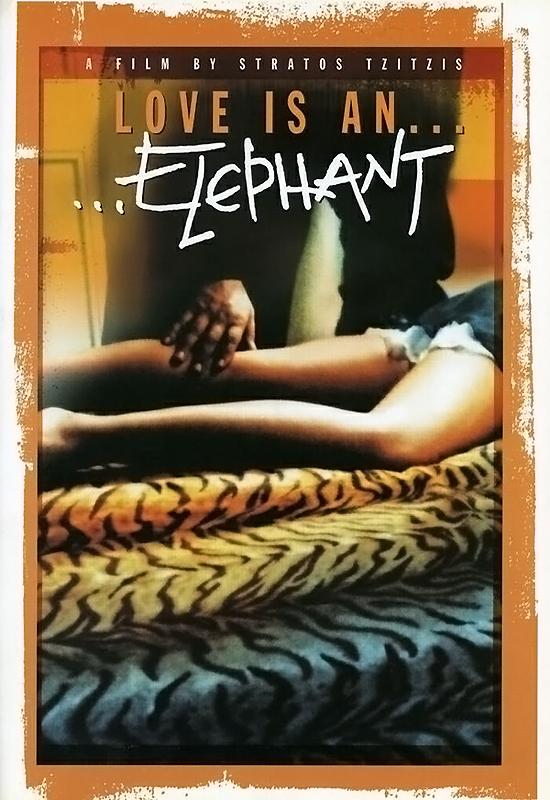 Πόστερ της ταινίας «Η Αγάπη Είναι… Ελέφαντας (2000)»
